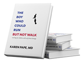 The Boy Who Could Run, But Not Walk | Karen Pape MD